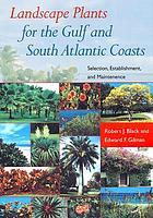 Landscape plants for the Gulf and South Atlantic Coasts : selection, establishment, and maintenance