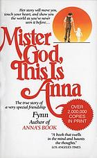 Mister God, this is Anna : a true story