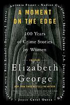 A moment on the edge : 100 years of crime stories by women