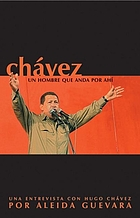 Chávez, Venezuela and the new Latin America : an interview with Hugo Chávez