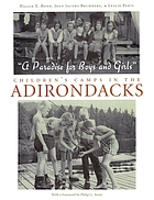"""A paradise for boys and girls"" : children's camps in the Adirondacks"