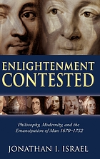 Enlightenment contested : philosophy, modernity, and the emancipation of man, 1670-1752