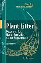 Plant litter decomposition, humus formation, carbon sequestration