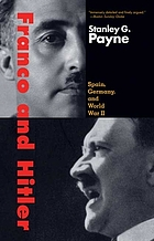 Franco and Hitler : Spain, Germany, and World War II