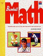 Baseball math : grandslam activities and projects for grades 4-8