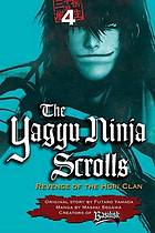 The Yagyu ninja scrolls : revenge of the Hori Clan