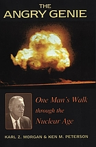 The angry genie one man's walk through the nuclear age