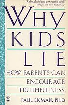 Why kids lie : how parents can encourage truthfulness