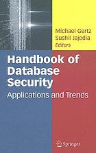 Handbook of database security : applications and trends