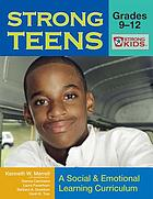 Strong teens : a social & emotional learning curriculum : grades 9-12