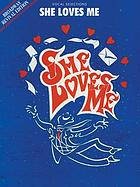 She loves me : vocal selections