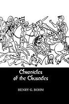 Chronicles of the Crusades : being contemporary narratives of the crusade of Richard Coeur de Lion