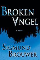 Broken angel : a novel