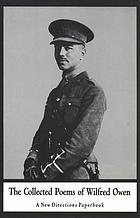 The collected poems of Wilfred Owen The collected poems of Wilfred Owen