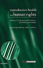 Reproductive health and human rights : integrating medicine, ethics, and law