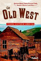 The Old West : travel historic America