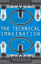 The technical imagination : Argentine culture's modern dreams