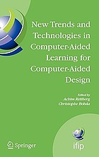 New trends and technologies in computer-aided learning for computer-aided design IFIP TC10 working conference: EduTech 2005, October 20-21, Perth, Australia