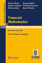 Financial mathematics : lectures given at the 3rd session of the Centro Internazionale Matematico Estivo (C.I.M.E.) held in Bressanone, Italy, July 8-13, 1996