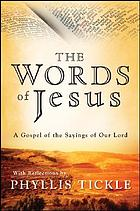 The words of Jesus : a gospel of the sayings of Our Lord