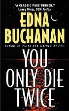 You only die twice : a novel