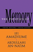 The politics of memory : truth, healing, and social justice