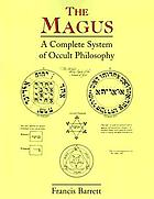 The magus, or, Celestial intelligencer : being a complete system of occult philosophy : in three books