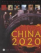 China 2020 : development challenges in the new century