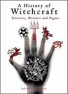 A history of witchcraft, sorcerers, heretics, and pagans