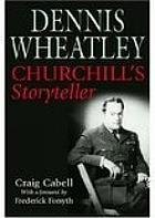 Dennis Wheatley : Churchill's storyteller