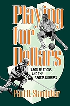 Playing for dollars : labor relations and the sports business