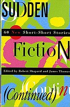 Sudden fiction (continued) : 60 new short-short stories