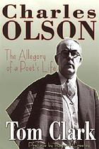 Charles Olson : the allegory of a poet's life