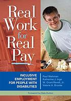 Real work for real pay : inclusive employment for people with disabilities