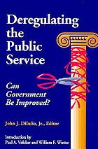 Deregulating the public service : can government be improved