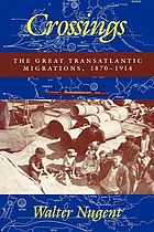 Crossings : the great transatlantic migrations, 1870-1914