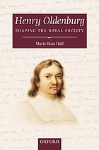 Henry Oldenburg : shaping the Royal Society