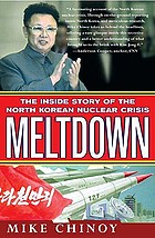 Meltdown : the inside story of the North Korean nuclear crisis