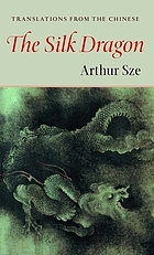 The silk dragon : translations from the Chinese