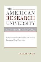 The American research university from World War II to world wide web : governments, the private sector, and the emerging meta-university