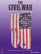 The Civil War : vocal selections