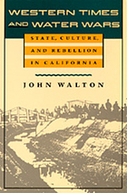 Western times and water wars : state, culture, and rebellion in California