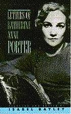 Letters of Katherine Anne Porter