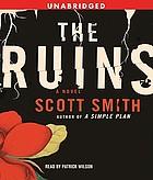 The ruins [a novel]