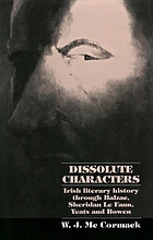 Dissolute characters : Irish literary history through Balzac, Sheridan Le Fanu, Yeats, and Bowen