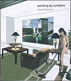 Richard Hamilton : painting by numbers