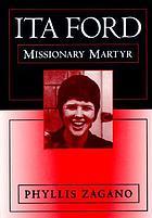 Ita Ford : missionary martyr