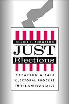 Just elections : creating a fair electoral process in the United States