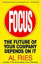 Focus : the future of your company depends on it