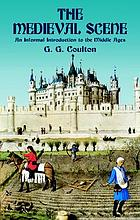 The medieval scene, an informal introduction to the middle ages